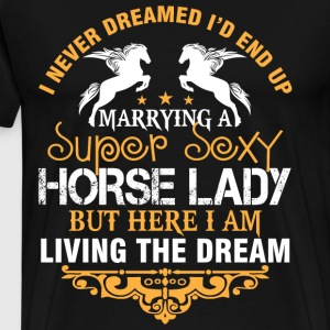 I'd End Up Marrying A Horse Lady T Shirt - Men's Premium T-Shirt