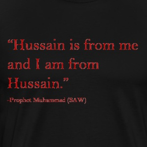 Prophet Muhammad Quote on Imam Hussain - Men's Premium T-Shirt