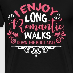 I Enjoy Long Romantic Walks T Shirt - Men's Premium T-Shirt