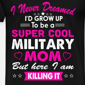 Super Cool Military Mom T-Shirt