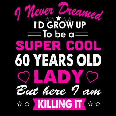 60 Years Old Women S T Shirt Birthday Gift Men Premium