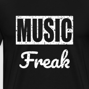 Music Freak T-Shirt - for all music lover - Men's Premium T-Shirt
