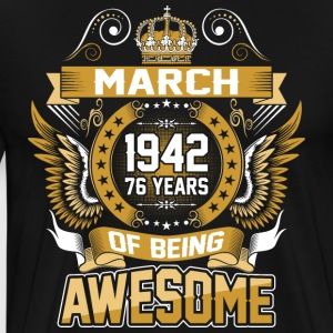 March 1942 76 Years Of Being Awesome - Men's Premium T-Shirt