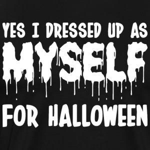 Yes I Dressed Up As Myself For Halloween - Men's Premium T-Shirt