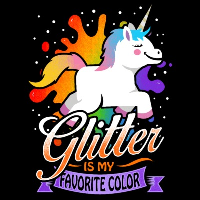 Glitter Is My Favorite Color - Unicorn Artist