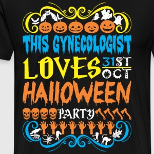 This Gynecologist Loves 31st Oct Halloween Party - Men's Premium T-Shirt