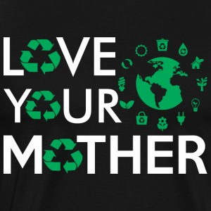 Love Your Mother Happy Earth Day 2017 - Men's Premium T-Shirt