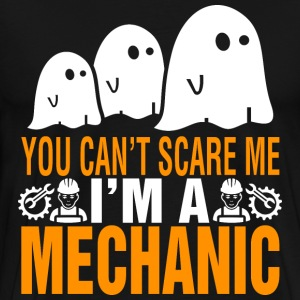 You Cant Scare Me Im Mechanic Halloween - Men's Premium T-Shirt