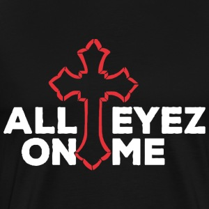 All Eyez On Me - Men's Premium T-Shirt