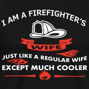I am a firefighter s wife just like a regular wife - Men's Premium T-Shirt