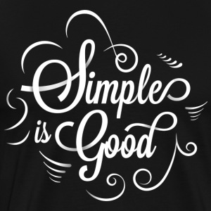 Simple is Good - Men's Premium T-Shirt