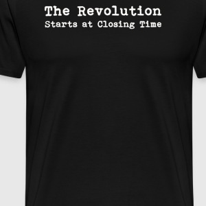 THE REVOLUTION STARTS AT CLOSING TIME - Men's Premium T-Shirt