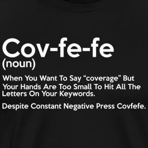 Covfefe Noun Meaning - Men's Premium T-Shirt