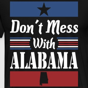 Dont Mess With Alabama - Men's Premium T-Shirt