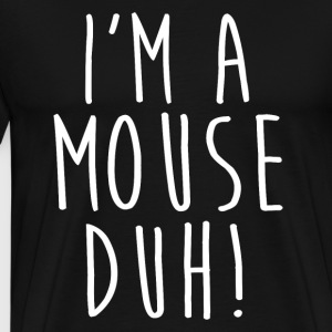 I'm A Mouse Duh Costume T-Shirt - Funny Halloween - Men's Premium T-Shirt
