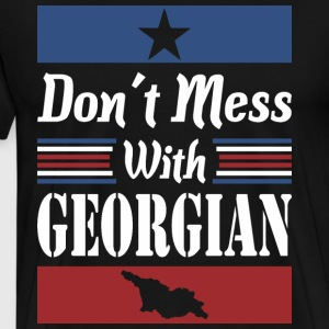Dont Mess With Georgian - Men's Premium T-Shirt