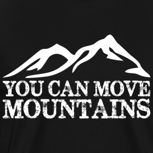 You Can Move Mountains - Men's Premium T-Shirt