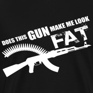 DOES THIS GUN MAKE ME LOOK FAT - Men's Premium T-Shirt