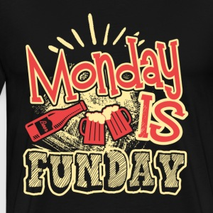 Monday Is Funday Shirt - Men's Premium T-Shirt