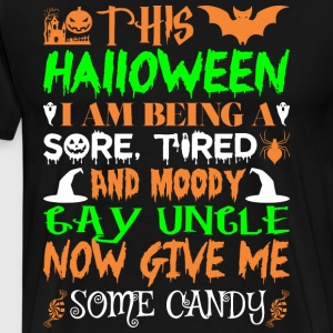 This Halloween Being Tired Moody Gay Uncle Candy - Men's Premium T-Shirt