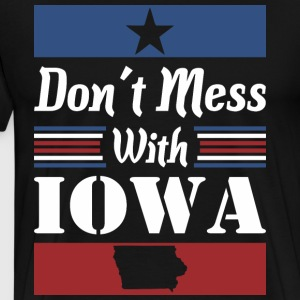 Dont Mess With Iowa - Men's Premium T-Shirt