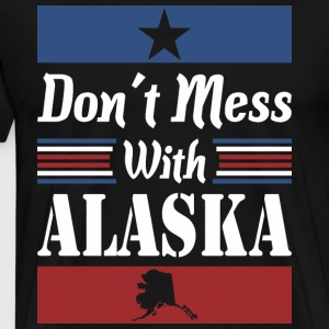 Dont Mess With Alaska - Men's Premium T-Shirt