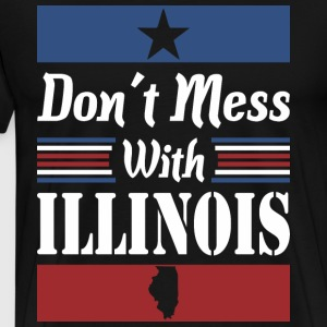 Dont Mess With Illinois - Men's Premium T-Shirt