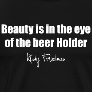 Beer Quote1 - Men's Premium T-Shirt
