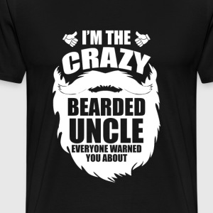 I'm the crazy bearded! Everyone warned you about. - Men's Premium T-Shirt