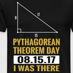 PYTHAGOREAN THEOREM DAY 08-15-2017 SHIRT - Men's Premium T-Shirt