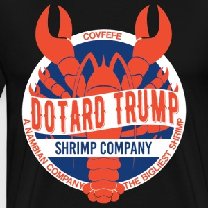 Dotard Trump Shrimp Company - Men's Premium T-Shirt