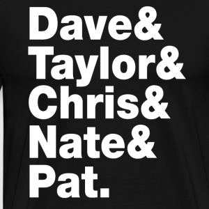DAVE TAYLOR CHRIS NATE PAT - Men's Premium T-Shirt