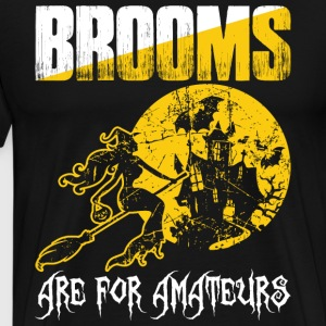 Brooms Are For Amateurs Halloween - Men's Premium T-Shirt