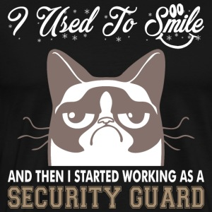 I Used Smile Then Started Working Security Guard - Men's Premium T-Shirt