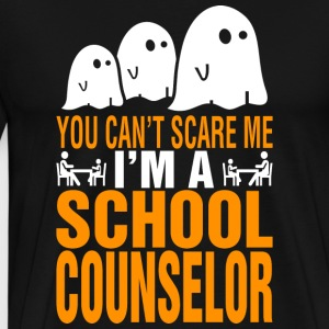 You Cant Scare Me Im School Counselor Halloween - Men's Premium T-Shirt