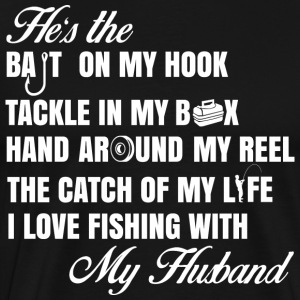 Fishing With My Husband - Men's Premium T-Shirt
