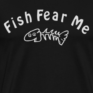 Fish Fear Me - Men's Premium T-Shirt