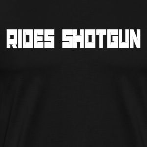 Rides shotgun - Men's Premium T-Shirt