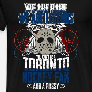 You can't be a toronto hockey fan t-shirt