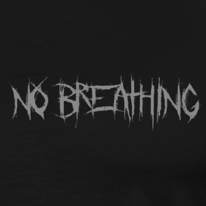 NO BREATHING - Men's Premium T-Shirt