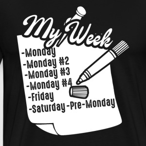 MY WEEK TEE SHIRT - Men's Premium T-Shirt