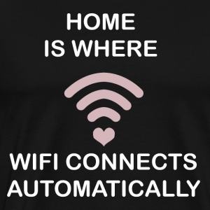 HOME IS WHERE WIFI CONNECTS - Men's Premium T-Shirt