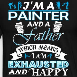 Im Painter Father Which Means Im Exhausted - Men's Premium T-Shirt