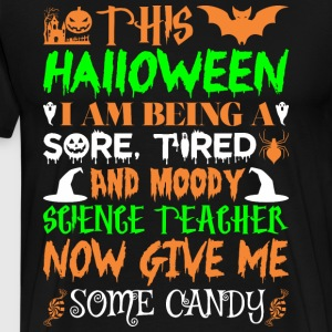 This Halloween Being Tired Science Teacher Candy - Men's Premium T-Shirt