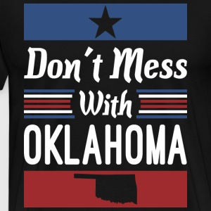 Dont Mess With Oklahoma - Men's Premium T-Shirt