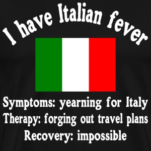 I have Italian fever - Italy - traveling - Men's Premium T-Shirt