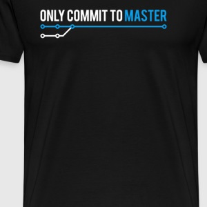 ONLY COMMIT TO MASTER T Shirt - Men's Premium T-Shirt