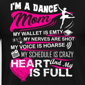 Dance Mom Shirt - Men's Premium T-Shirt