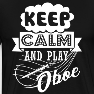 Keep Calm And Play Oboe Shirt - Men's Premium T-Shirt