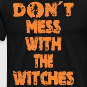 Dont Mess With The Witches Halloween - Men's Premium T-Shirt